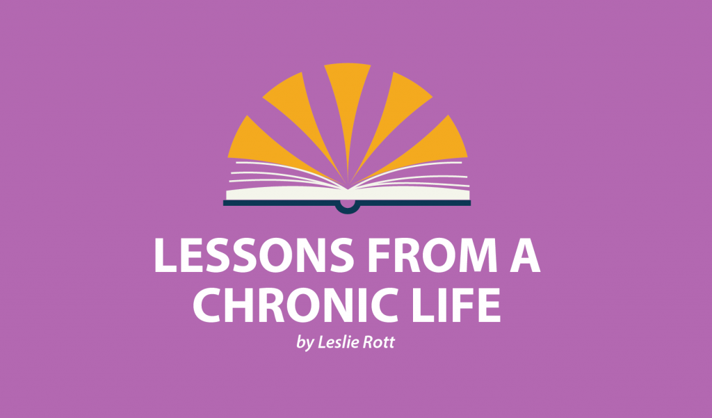 Lessons from a Chronic Life Leslie Rott